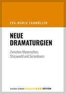 Eva-Maria Fahmüller: Neue Dramaturgien