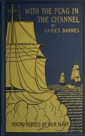 James Barnes: With the Flag in the Channel