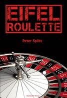Peter Splitt: Eifel-Roulette ★★★★