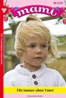 Myra Myrenburg: Mami 1747 – Familienroman
