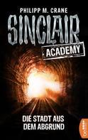 Philip M. Crane: Sinclair Academy - 03 ★★★★