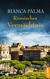 Römisches Vermächtnis - Ein Fall für Commissario Caselli