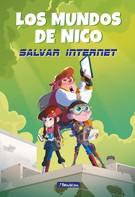 Nicolás Segura: Salvar internet (Los mundos de Nico)