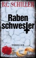 B.C. Schiller: Rabenschwester - THRILLER ★★★★