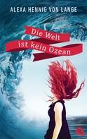 Alexa Hennig von Lange: Die Welt ist kein Ozean ★★★★★