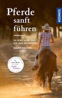 Mark Rashid: Pferde sanft führen