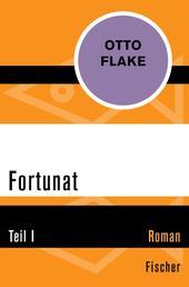 Fortunat - Teil I