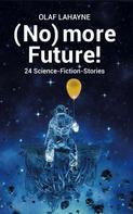 Olaf Lahayne: No Future! ★★★★