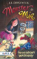A. B. Saddlewick: Monster Mia und das entführte Drachenbaby (Band 10) ★★★★