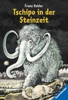Franz Hohler: Tschipo in der Steinzeit ★★★