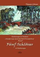 Thomas Lünser: Zeichnungen zu Fontanes »Wanderungen durch die Mark Brandenburg« – Band V