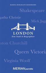 London. Eine Stadt in Biographien - MERIAN porträts
