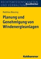 Matthias Blessing: Planung und Genehmigung von Windenergieanlagen