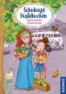 Kati Naumann: Schulcafé Pustekuchen, 2, Backe, backe, Hühnerkacke