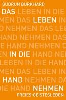 Gudrun Burkhard: Das Leben in die Hand nehmen