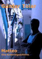 Günter Tolar: Matteo ★★★★★