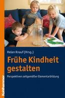 Helen Knauf: Frühe Kindheit gestalten