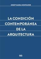 Josep Maria Montaner: La condición contemporánea de la arquitectura