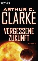 Arthur C. Clarke: Vergessene Zukunft ★★★★