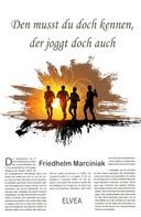 Friedhelm Marciniak: Den musst du doch kennen, der joggt doch auch