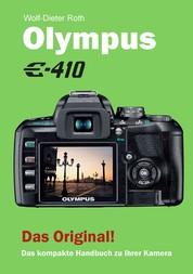 Olympus E-410 - Das kompakte Handbuch zu Ihrer Kamera