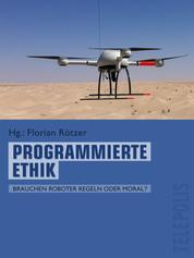 Programmierte Ethik (Telepolis) - Brauchen Roboter Regeln oder Moral?