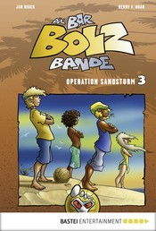 Die Bar-Bolz-Bande, Band 3 - Operation Sandsturm