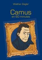 Walther Ziegler: Camus en 60 minutes