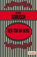 Helmut Kobusch: Der Tod im Berg