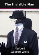 Herbert George Wells: The Invisible Man