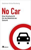 Salomon Scharffenberg: No Car