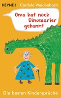 Cordula Weidenbach: Oma hat noch Dinosaurier gekannt ★★★★