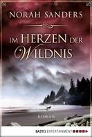 Norah Sanders: Im Herzen der Wildnis ★★★★