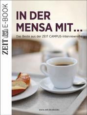 In der Mensa mit … - Das Beste aus der ZEIT CAMPUS-Interviewreihe