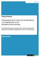 Tamara Renner: Politainment als Ursache für die Reduktion von Objektivität in der Kriegsberichterstattung