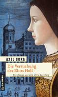 Axel Gora: Die Versuchung des Elias Holl ★★