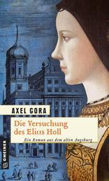Die Versuchung des Elias Holl - Historischer Roman
