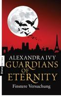Alexandra Ivy: Guardians of Eternity - Finstere Versuchung ★★★★