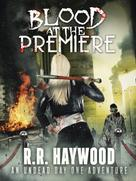 RR Haywood: Blood at the Premiere ★★★★