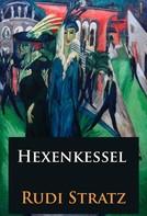 Rudi Stratz: Hexenkessel - historischer Roman