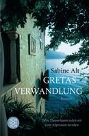 Sabine Alt: Gretas Verwandlung