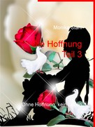 Monika Stahl: Die Hoffnung Teil 3