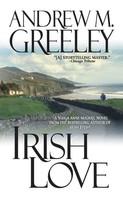 Andrew M. Greeley: Irish Love