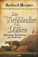 Burkhardt Gorissen: Der Viehhändler von Dülken ★★★