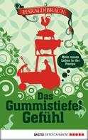 Harald Braun: Das Gummistiefel-Gefühl ★★★★