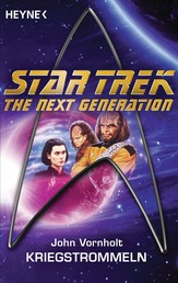 Star Trek - The Next Generation: Kriegstrommeln - Roman