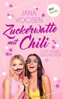 Jana Voosen: Zuckerwatte mit Chili ★★★