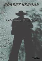 Robert Herman: Lebender Schatten