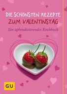 Susanne Bodensteiner: Die schönsten Rezepte zum Valentinstag