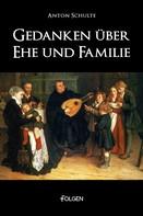 Anton Schulte: Gedanken über Ehe und Familie